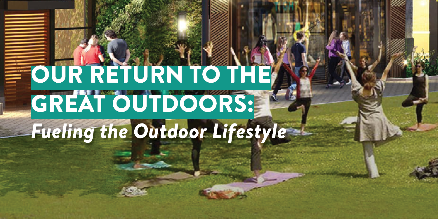 Our Return to the Great Outdoors: Fueling the Outdoor Life Style