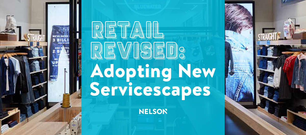 Retail Revised: Adopting New Servicescapes